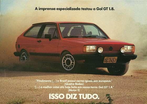 """""""Finalmente, o Brasil possui carros iguais aos europeus."""" (Quatro Rodas) """"A melhor coisa até hoje em nossa terra: Gol GT 1.8."""" (Motor 3) Isso diz tudo."""